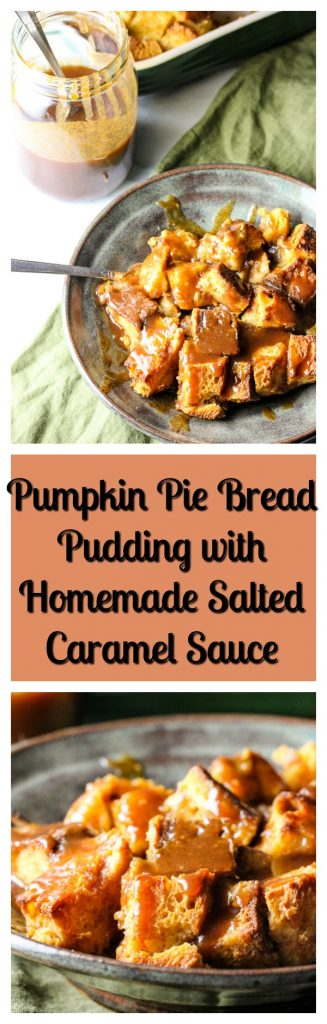 The flavors of pumpkin pie combine to create this decadent Pumpkin Pie Bread Pudding with Homemade Salted Caramel Sauce.